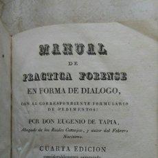 Libros antiguos: MANUAL DE LA PRÁCTICA FORENSE EUGENIO TAPIA 1832. Lote 270682893