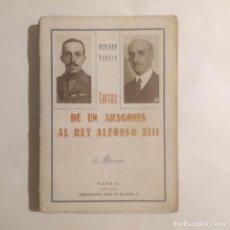 Libros antiguos: CARTAS DE UN ARAGONÉS AL REY ALFONSO XIII. VERALA, BENIGNO. Lote 270867363