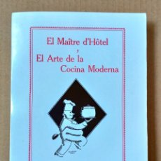 Libros antiguos: LIBRO EL MAITRE D'HOTEL Y EL ARTE DE LA COCINA MODERNA 1.929 FACSÍMIL. Lote 270870088