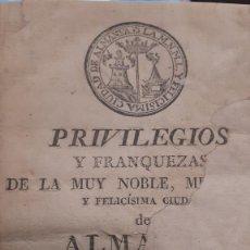 Libros antiguos: RARO, S.XIX. ALMANSA. PRIVILEGIOS Y FRANQUEZAS..CONFIRMADOS POR DON FERNANDO VII. IMPRESO EN GRANADA. Lote 270880473