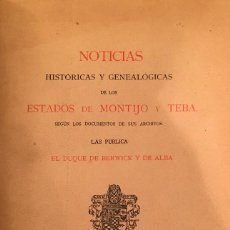 Libros antiguos: HISTORIA ESPAÑA. GENEALOGIA. DEDICATORIA. DUQUE DE ALBA. BERWICK. NOTICIAS HISTÓRICAS Y GENEALÓGICAS. Lote 270908203