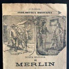 Libros antiguos: PLIEGO DE CORDEL / NUEVA HISTORIA DE MERLÍN / CUENTO FANTÁSTICO / MADRID - BIBLIOTECA MODERA / 1900. Lote 270931268