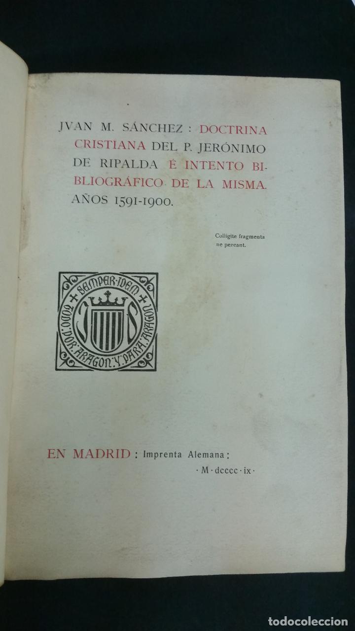 Libros antiguos: 1909 -SÁNCHEZ. Doctrina cristiana del padre Jerónimo de Ripalda e intento bibliográfico de la misma - Foto 2 - 270958948