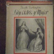 Libros antiguos: LILY ACTRIZ Y MUJER. ANTIGUO LIBRO. Lote 270973198