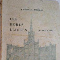 Libros antiguos: LES HORES LLIURES - J FREIXAS I FREIXAS. Lote 270992403