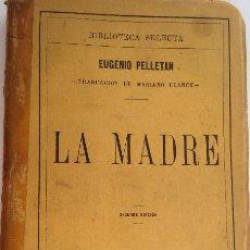Libros antiguos: LA MADRE - EUGENIO PELLETAN. Lote 270992418