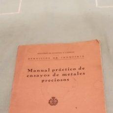 Libros antiguos: MANUAL PRÁCTICO DE ENSAYOS DE METALES PRECIOSOS. CONSEJO DE INDUSTRIA, 1936.. Lote 271003008