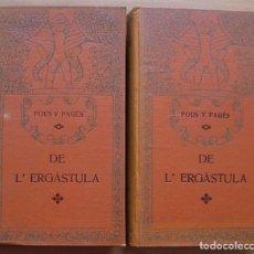 Libros antiguos: POUS I PAGÈS DE L'ERGÀSTULA 2 TOMOS VOLÚMENES L'AVENÇ BARCELONA 1909 BIBLIOTECA DEL POBLE CATALÀ. Lote 271022143