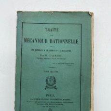 Libros antiguos: TRATE DE MECANIQUE RATIONNELLE. H. LAURENT. PARIS, 1870. EN FRANCES. PAGS: 331. Lote 271057993