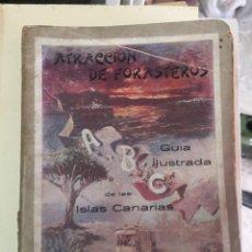 Libros antiguos: ABC DE LAS ISLAS CANARIAS.GUIA ILUSTRADA.ATRACCION DE FORASTEROS.IMPRENTA BENITEZ.1912, TENERIFE. Lote 271060518