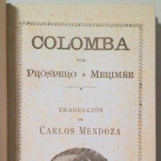 Libros antiguos: MERIMÉE, PRÓSPERO - COLOMBA - BARCELONA 1898 - ILUSTRADO - 1ª EDICIÓN EN ESPAÑOL. Lote 271129573