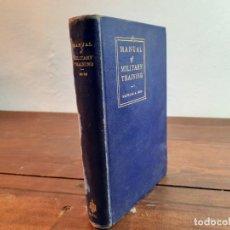 Libros antiguos: MANUAL OF MILITARY TRAINING - MAJOR JAS. A. MOSS - GEORGE BANTA, 1917, 2ª EDICION, WISCONSIN. Lote 271145853