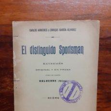 Libros antiguos: EL DISTINGUIDO SPORTSMAN, ORIGINAL Y EN PROSA. CARLOS ARNICHES Y ENRIQUE GARCÍA ÁLVAREZ. 1906.. Lote 271152348