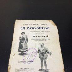 Libros antiguos: ANTIGUA ZARZUELA EN DOS ACTOS LA DOGARESA POR ANTONIO LÓPEZ MONÍS. AÑO 1920 MADRID, SELLOS ANTIGUOS. Lote 271349738