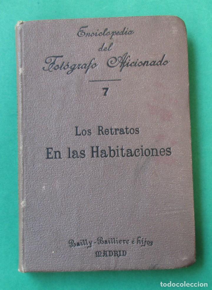 ENCICLOPEDIA DEL FOTÓGRAFO AFICIONADO.LOS RETRATOS EN LAS HABITACIONES.CIRCA 1910.167 PÁG.ILUSTRACIO (Libros Antiguos, Raros y Curiosos - Bellas artes, ocio y coleccionismo - Otros)
