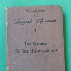 Libros antiguos: ENCICLOPEDIA DEL FOTÓGRAFO AFICIONADO.LOS RETRATOS EN LAS HABITACIONES.CIRCA 1910.167 PÁG.ILUSTRACIO. Lote 271356513