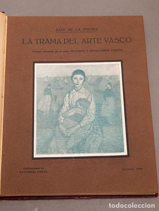JUAN DE LA ENCINA : LA TRAMA DEL ARTE VASCO - 1ª PRIMERA EDICIÓN - 1920 BILBAO (Libros Antiguos, Raros y Curiosos - Bellas artes, ocio y coleccionismo - Otros)