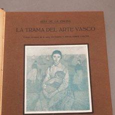 Libros antiguos: JUAN DE LA ENCINA : LA TRAMA DEL ARTE VASCO - 1ª PRIMERA EDICIÓN - 1920 BILBAO. Lote 271360738