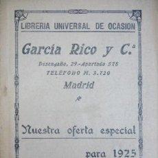 Libros antiguos: LIBRERÍA UNIVERSAL DE OCASIÓN GARCÍA RICO Y Cº. NUESTRA OFERTA PARA 1925.. Lote 271367698