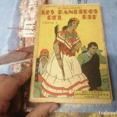 Libros antiguos: LOS BANDIDOS DEL RIF. TOMO I. EMILIO SALGARI . ED. SATURNINO CALLEJA. MADRID.. Lote 271436093
