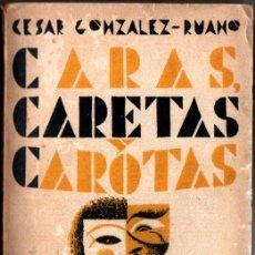 Libros antiguos: CÉSAR GONZÁLEZ RUANO : CARAS, CARETAS, CAROTAS (ATLÁNTICO, 1930). Lote 271538363