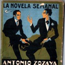 Libros antiguos: ANTONIO ZOZAYA : LOS AMORES MUERTOS (NOVELA SEMANAL, 1924). Lote 271538858