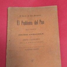 Libros antiguos: ´EL PROBLEMA DEL PAN´. EL CONDE DE SAN BERNARDO.SOLUCIÓN DE LA CRISIS AGRÍCOLA. 1902.96 PÁGINAS.. Lote 271798913