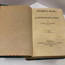 Libros antiguos: JOAQUIN DICK O EL EXPLORADOR DE LA SONORA POR PABLO DUPLESSIS, AÑO 1957. LEER DESCRIPCION. Lote 271859513