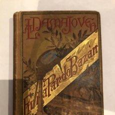 Libros antiguos: LA DAMA JOVEN - EMILIA PARDO BAZÁN ( AÑO 1885 ). Lote 272073983