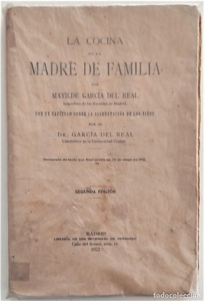 LA COCINA DE LA MADRE DE FAMILIA - MATILDE GARCÍA DEL REAL - SEGUNDA EDICIÓN - AÑO 1922 (Libros Antiguos, Raros y Curiosos - Cocina y Gastronomía)