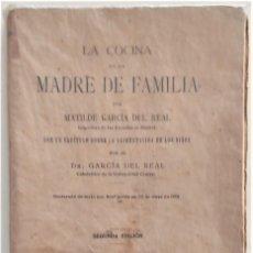 Libros antiguos: LA COCINA DE LA MADRE DE FAMILIA - MATILDE GARCÍA DEL REAL - SEGUNDA EDICIÓN - AÑO 1922. Lote 272234988