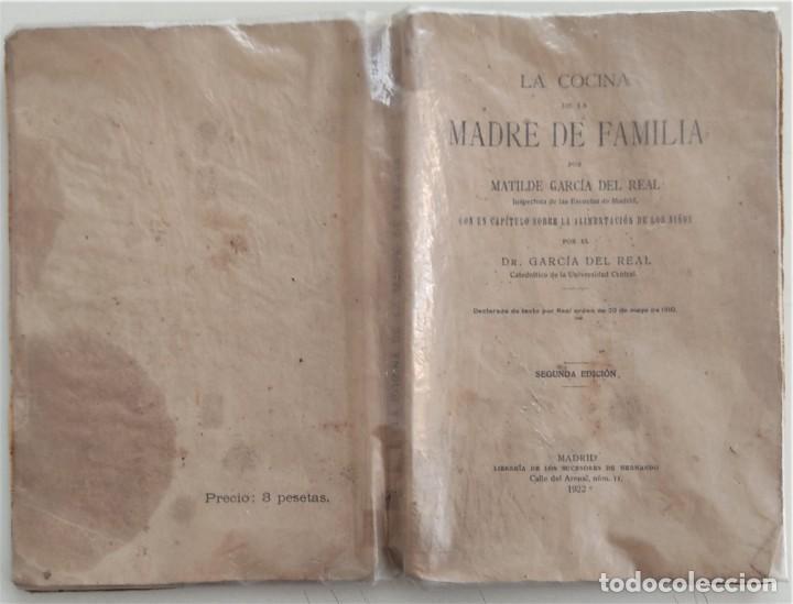Libros antiguos: LA COCINA DE LA MADRE DE FAMILIA - MATILDE GARCÍA DEL REAL - SEGUNDA EDICIÓN - AÑO 1922 - Foto 2 - 272234988