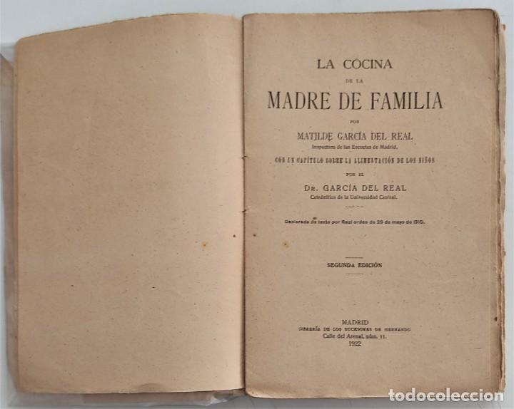 Libros antiguos: LA COCINA DE LA MADRE DE FAMILIA - MATILDE GARCÍA DEL REAL - SEGUNDA EDICIÓN - AÑO 1922 - Foto 3 - 272234988
