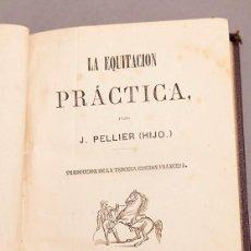 Libros antiguos: J. PELLIER ( HIJO ) : LA EQUITACIÓN PRÁCTICA - 1877. Lote 272388963