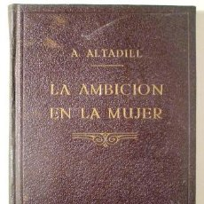 Libros antiguos: ALTADILL, A. - LA AMBICIÓN EN LA MUJER - BARCELONA 1865 - MUY ILUSTRADO. Lote 272420518