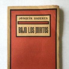 Libros antiguos: BAJO LOS MIRTOS. - DICENTA, JOAQUÍN.. Lote 123181811