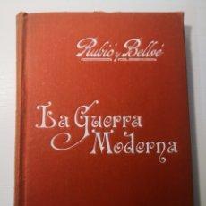 Libros antiguos: LA GUERRA MODERNA. MANUALES SOLER N°4. MARIANO RUBIO Y BELLVE.. Lote 272713788