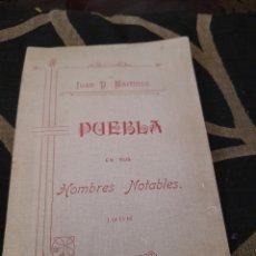 Libros antiguos: PUEBLA EN SUS HOMBRES NOTABLES 1908 POR JUAN P. MARTINEZ. Lote 272713923