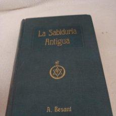 Livros antigos: LA SABIDURIA ANTIGUA. ANNIE BESANT. 3º ED. 1920. BIBLIOTECA ORIENTALISTA R.MAYNADE.. Lote 272749128