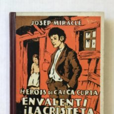Libros antiguos: EN VALENTÍ I LA CRISTETA. LES CALÇES DEL MENUT. - MIRACLE, JOSEP. DEDICAT.. Lote 123219211