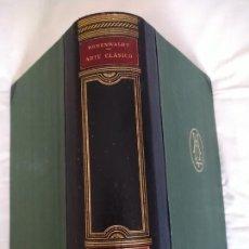 Libros antiguos: ARTE CLÁSICO (GRECIA Y ROMA). RODENWALDT. HISTORIA DEL ARTE LABOR III. 1931.. Lote 273185708