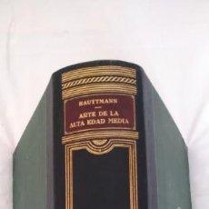 Libros antiguos: EL ARTE DE LA ALTA EDAD MEDIA. MAX HAUTTMANN. HISTORIA DEL ARTE LABOR VI. 1934.. Lote 273188068