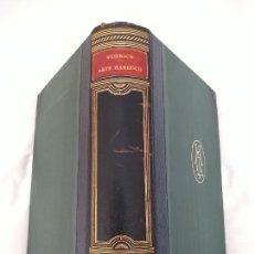 Libros antiguos: ARTE BARROCO EN ITALIA, FRANCIA, ALEMANIA Y ESPAÑA. WERNER WEISBACH. HISTORIA DEL ARTE LABOR XI.1934. Lote 273192453
