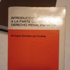 Libros antiguos: INTRODUCCIÓN A LA PARTE GENERAL DEL DERECHO PENAL ESPAÑOL. ENRIQUE GIMBERNAT 1979. Lote 273330428