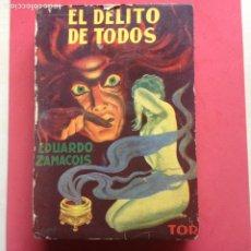 Libros antiguos: EL DELITO DE TODOS - EDUARDO ZAMACOIS - EDITORIAL TOR -S.R.L. BUENOS AIRES -. Lote 273336248