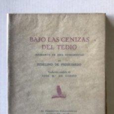 Libros antiguos: BAJO LAS CENIZAS DEL TEDIO. ROMANCE DE UNA CONCIENCIA. - FIGUEIREDO, FIDELINO.. Lote 123187988