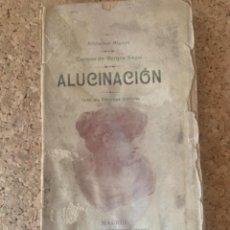 Libros antiguos: ALUCINACIÓN DE CARMEN DE BURGOS SEGUÍ, BIBLIOTECA MIGNON (1905). Lote 273733303