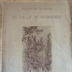 Libros antiguos: MI CALLE FERNANDO DE JOAQUÍN MARÍA DE NADAL (BOLS 8). Lote 273734583