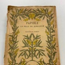 Libros antiguos: ANTIGUO LIBRO PAPIOLE LA FILLE DU JONGLEUR. EN FRANCÉS. POR MARGUERITE FROMENT. Lote 273920673