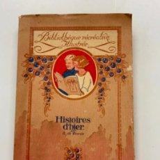 Libros antiguos: ANTIGUO LIBRO HISTORIES D'HIER. EN FRANCÉS. POR G DE WEERDE. Lote 273923133